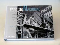 Leia mais...Produto Nacional – Uma história da Indústria no Brasil